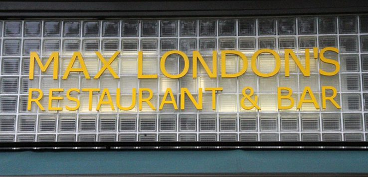 "Sign outside of Max London's saying ""Max London Restaurant & Bar"""